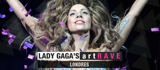 Lady Gaga's artRAVE – Londres (23-25-26/10)