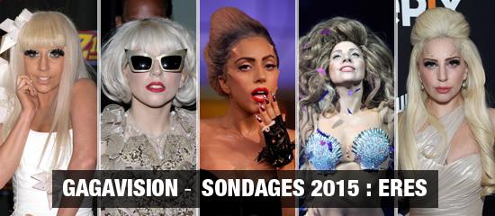 Gagavision – Sondages 2015 : Eres