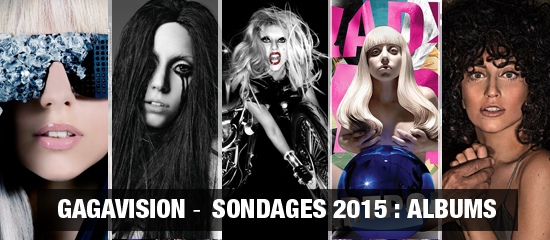 Gagavision – Sondages 2015 : Albums