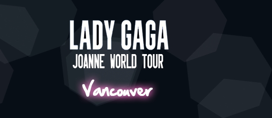 Joanne World Tour – Vancouver (01/08)