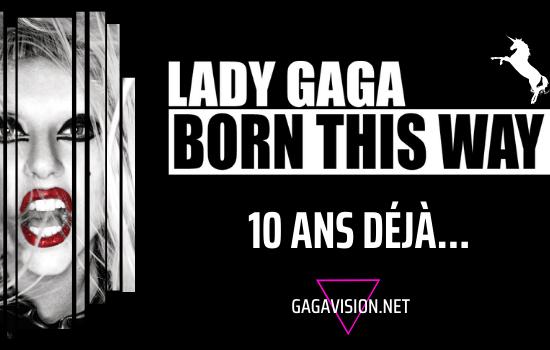 Born This Way – 10 ans déjà !